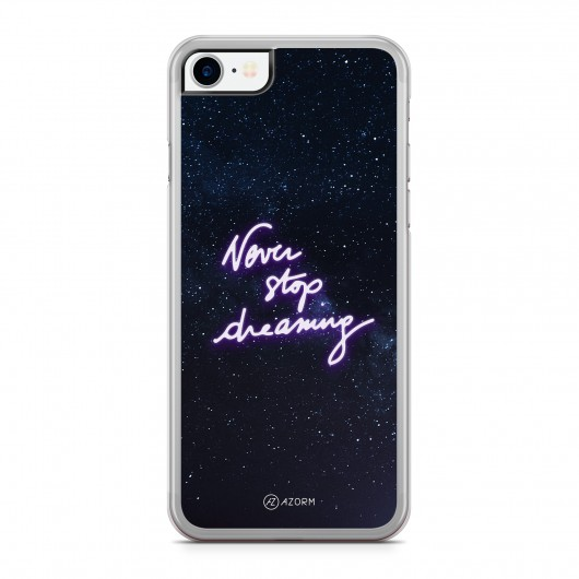 Coque iPhone 7 Citation Never Stop Dreaming